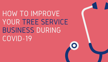 How to Improve Your Tree Service Business During COVID-19