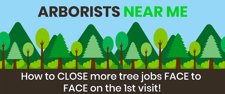 How to CLOSE more tree jobs FACE to FACE on the 1st visit!