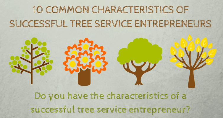 10 Common Characteristics of Successful Tree Service Entrepreneurs